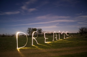 Dream big...or don't dream at all.